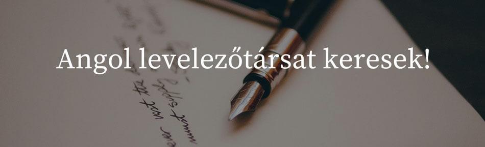 Angol külföldi levelezőtárs, levelezőpartnert keresek oldalak cikk