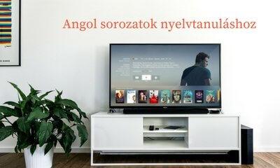 A kényelmes nyelvtanuló módszere: Angol sorozatok angol felirattal
