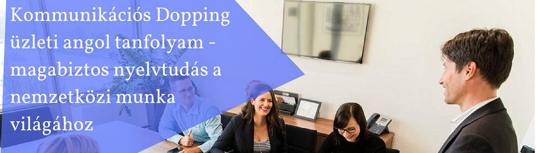 Kommunikációs dopping üzleti angol tanfolyam a tökéletes angol állásinterjú felkészítő tanfolyam